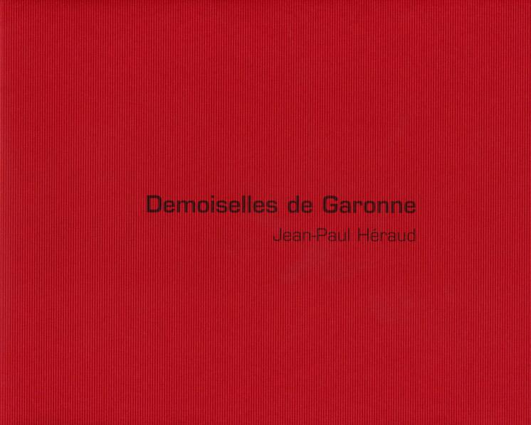 Demoiselles de Garonne, Jean-Paul HERAUD