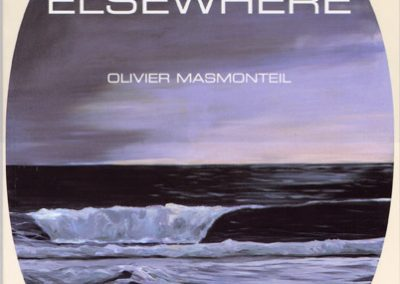 ELSEWHERE, Olivier MASMONTEIL