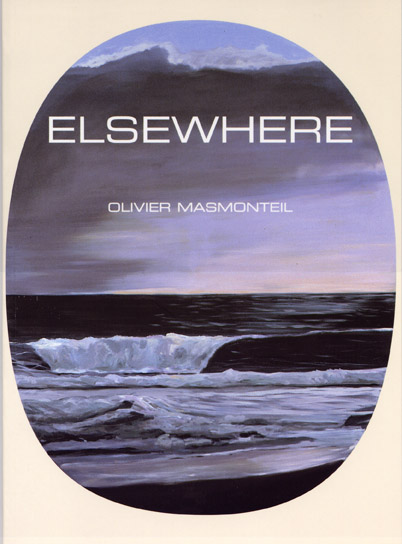 ELSEWHERE, Olivier MASMONTEIL